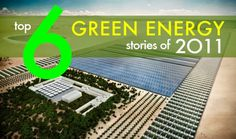 Top 6 Green Energy Stories of 2011 – Vote for Your Favorite!