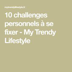 10 challenges personnels à se fixer - My Trendy Lifestyle