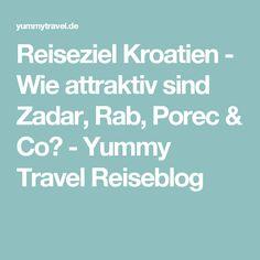 Reiseziel Kroatien - Wie attraktiv sind Zadar, Rab, Porec & Co? - Yummy Travel Reiseblog