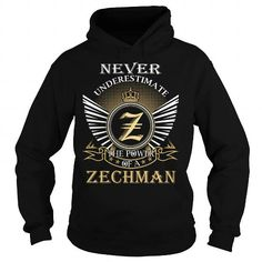 I Love Never Underestimate The Power of a ZECHMAN - Last Name, Surname T-Shirt Shirts & Tees