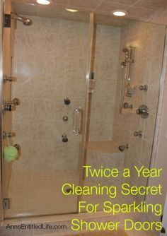 Twice a Year Cleaning Secret For Sparkling Shower Doors; only clean your shower doors twice a year and have them sparkling clean all year long!? What's the secret? Well let me tell you…http://www.annsentitledlife.com/library-reading/twice-a-year-cleaning-secret-for-sparkling-shower-doors/