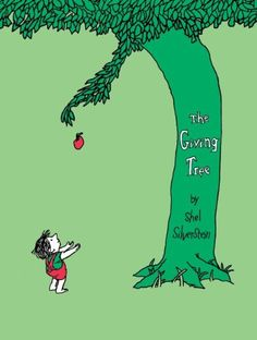 The Giving Tree- My favorite book!! Maybe this is why I'm so darn giving, I read as a kid and truly loved this story  :-)