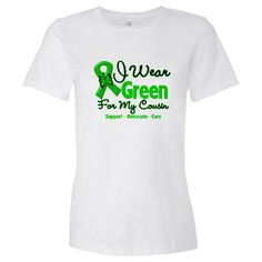 I Wear Green For My Cousin Women's Fashion T-Shirts featuring a green ribbon with a butterfly to support those undergoing the bone marrow transplant, stem cell transplant or cord blood transplant journey   #bonemarrowtransplant #stemcelltransplant #cordbloodtransplant