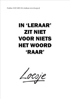 Read Grappige quotes from the story Grappige en leuke dingen! A/N: ik wil graag alleen Nederland. The Words, Cool Words, Words Quotes, Me Quotes, Funny Quotes, Sayings, Funny Pics, School Quotes, Teacher Quotes