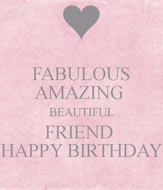 Happy Birthday Beautiful Fabulous amazing beautiful friend happy birthday poster ...