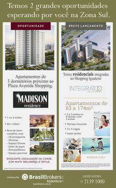 2 grandes oportunidades na Zona Sul! Madison Residence e Integrato Iguatemi.   17 2139 1000