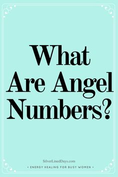 what are angel numbers, angel number meaning, angel numbers, angel signs, angel messages, reiki energy, energy healing, guardian angel