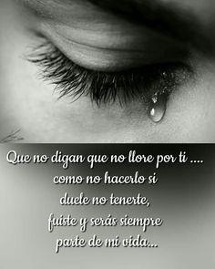 Frases chidas de tristeza por dentro y feliz por fuera   Tristes Frases Amor Quotes, Dad Quotes, Life Quotes, Missing You Quotes, Love Me Quotes, My True Love, Sad Love, Pass Away Quotes, Mom I Miss You