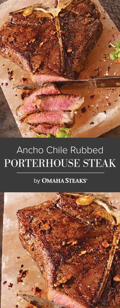 Ancho Chile Rubbed Grilled Porterhouses For a little heat the Ancho Chile Rub is a great addition to the Omaha Steaks T-Bone without overpowering the great steak flavor.