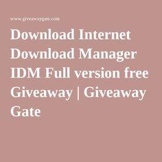 Download Internet Download Manager IDM Full version free Giveaway | Giveaway Gate