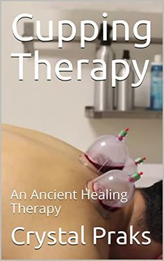 20 best esthetics state board georgia images on pinterest board cupping therapy an ancient healing therapy by crystal fandeluxe Image collections