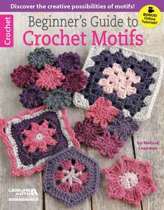 Have you admired traditional crocheted motifs but been afraid to give them a try? Here's your chance to add this fun and deceptively simple crochet technique to your skill set. http://www.maggiescrochet.com/collections/crochet/products/beginners-guide-to-crochet-motifs