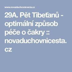 29A. Pět Tibeťanů - optimální způsob péče o čakry :: novaduchovnicesta.cz Motivation, Relax, Sporty, Keep Calm, Inspiration