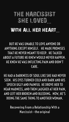 I hope the last part isn't true. I loved him with all my heart and the pain of letting him go was unbearable. I wouldn't wish that kind of heartbreak on anyone