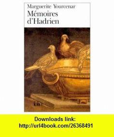 Memoires dHadrien (French Edition) (9780828838061) Marguerite Yourcenar , ISBN-10: 0828838062  , ISBN-13: 978-0828838061 ,  , tutorials , pdf , ebook , torrent , downloads , rapidshare , filesonic , hotfile , megaupload , fileserve