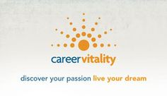 """Career Vitality Services """"Discover Your Passion Live Your Dream"""" We can help. www.careervitalit..."""