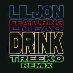 Lil Jon feat LMFAO - Drink (Treeko Remix)  #EDM #Music #FreedomOfArt  Join us and SUBMIT your Music  https://playthemove.com/SignUp