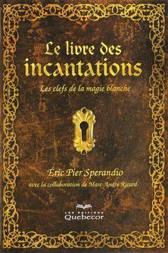 Le livre des incantations - 2e édition: Clefs de la magie blanche (Les) de Éric Pier Sperandio http://www.amazon.ca/dp/2764013280/ref=cm_sw_r_pi_dp_8lT2ub06JMCWY