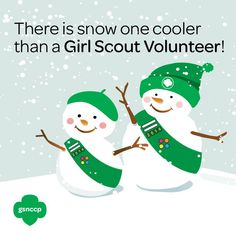 There is SNOW ONE cooler than a Girl Scout Volunteer! Thank you for all you do!