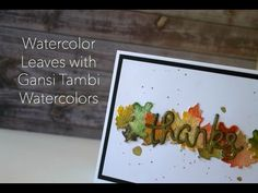 Tracy Mae Design: Watercolor Leaves with Gansai Tambi Watercolors and Lawn Fawn dies