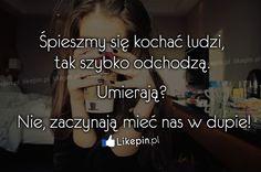 Śpieszmy się kochać ludzi, tak szybko... www.Likepin.pl