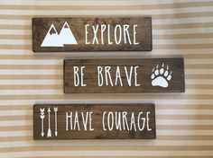 Be Brave Have Courage Explore Tribal Woodland