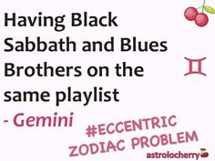 #eccentric zodiac problem: gemini I totally do this type of thing, putting two songs that are so different together in a playlist
