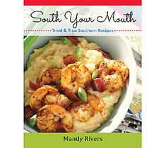 South Your Mouth Cookbook by Mandy Rivers