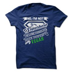 (Top Tshirt Fashion) No Im not a Superhero I am VEGAN [Tshirt Best Selling] Hoodies, Tee Shirts