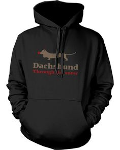 Dachshund through the Snow Funny Christmas Pullover Hoodies Holiday Sweaters