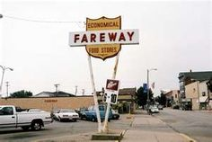 Fareway -  best grocery stores there are! Iowa