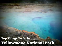 Must See Places at Yellowstone National Park. Family Travel in the US #ad