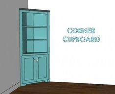 How to build a corner cupboard, with plans. Ana White