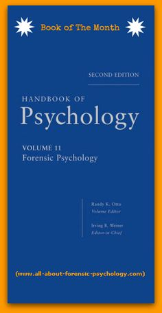 http://www.all-about-forensic-psychology.com/forensic-psychology-book.html Handbook of Psychology, Volume 11, Forensic Psychology, 2nd Edition. October 2012 Forensic Psychology Book of the Month. Click image or see following link for details of this and all the Forensic psychology book of the month entries. http://www.all-about-forensic-psychology.com/forensic-psychology-book.html