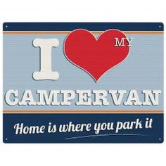 I LOVE MY CAMPERVAN Metal Wall Sign by Red Hot Lemon