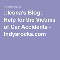 ::leona's Blog:: Help for the Victims of Car Accidents - Indyarocks.com