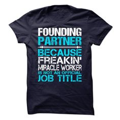 Founding Partner T-Shirts, Hoodies. GET IT ==► https://www.sunfrog.com/No-Category/Founding-Partner-72910133-Guys.html?id=41382