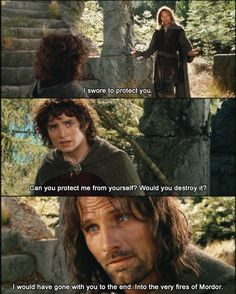 """""""I would have gone with you to the end. Into the very fires of Mordor."""""""