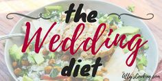 An easy, delicious meal plan and grocery list for your wedding diet to lose weight the safe and healthy way before the big day!