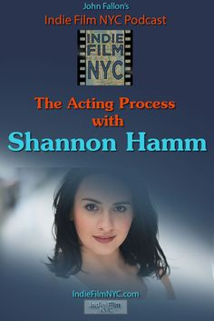 John Fallon's Indie Film NYC Podcast interview Shannon Hamm about what it's like to work as a SAG actress and on Indie Films