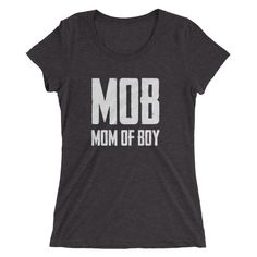 Ladies' MOB tshirt Mom of boys Mother's day gift