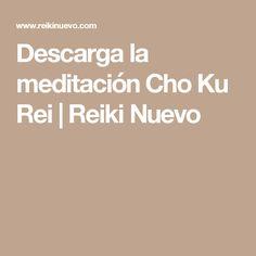 Descarga la meditación Cho Ku Rei   Reiki Nuevo