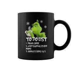 The grinch to do list drink coffee avoid slapping stupid people mug Grinch to do the drink coffee list, avoid hitting stupid people mug Grinch Memes, Mr Grinch, Grinch Christmas, The Grinch Quotes, Grinch Sayings, Grinch Stuff, Christmas Coffee, Coffee List, Funny Coffee Mugs
