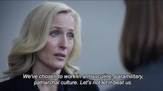 """We've chosen to work in a masculine, paramilitary, patriarchal culture.  Let's not let it beat us."" Stella Gibson; #TheFall"