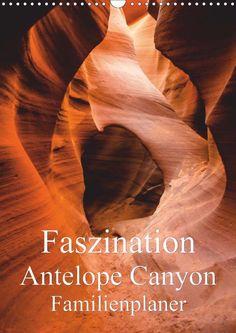 Faszination Antelope Canyon / Familienplaner - CALVENDO