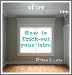 How to upgrade window trim.   Jamie!!!  This is one of pins I was talking about.