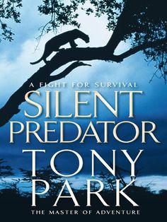 Silent Predator - Kindle edition by Tony Park. Literature & Fiction Kindle eBooks @ Amazon.com.