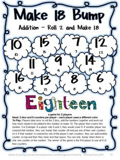 Here is an addition game that will make them think! Addition Bump Games by Games 4 Learning $ In this game kids roll 2 dice and calculate how much more is needed to make 18. Great for addition skills!