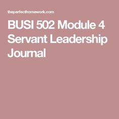 BUSI 502 Module 4 Servant Leadership Journal