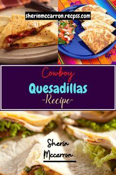 Quesadilla Recipes, Quesadillas, Quesadilla